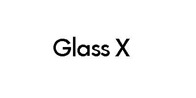 Glass X